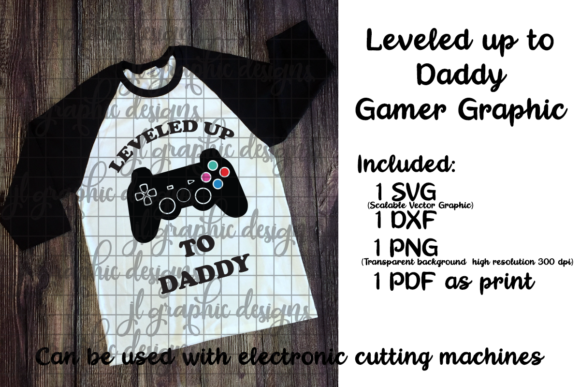 Download Free Leveled Up To Daddy Gamer Graphic By Jl Designs Creative Fabrica for Cricut Explore, Silhouette and other cutting machines.