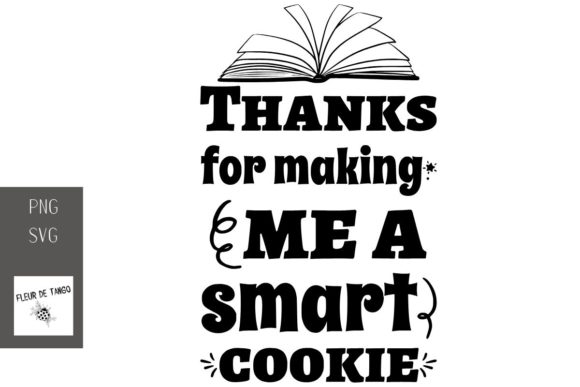 Download Free Thanks For Making Me A Smart Cookie Graphic By Fleur De Tango for Cricut Explore, Silhouette and other cutting machines.