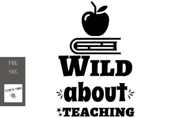 Download Free Wild About Teaching Graphic By Fleur De Tango Creative Fabrica for Cricut Explore, Silhouette and other cutting machines.