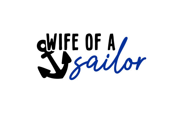 Wife of a Sailor Military Craft Cut File By Creative Fabrica Crafts