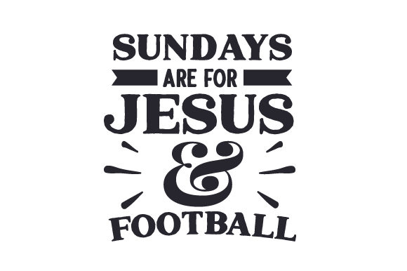 Download Free Sundays Are For Jesus Football Svg Cut File By Creative for Cricut Explore, Silhouette and other cutting machines.