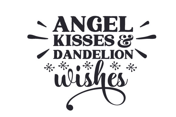Angel Kisses & Dandelion Wishes Religion Plotterdatei von Creative Fabrica Crafts
