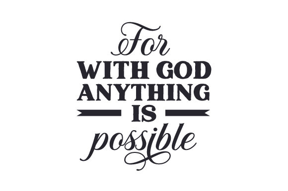 For with God Anything is Possible Religious Craft Cut File By Creative Fabrica Crafts