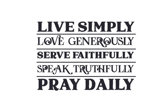 Live Simply - Love Generously - Serve Faithfully - Speak Truthfully - Pray Daily Religioso Archivo de Corte Craft Por Creative Fabrica Crafts