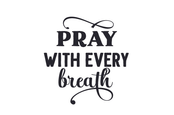 Pray with Every Breath Religious Craft Cut File By Creative Fabrica Crafts