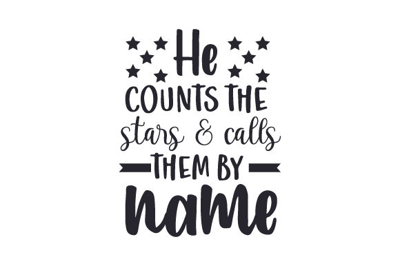 He Counts the Stars & Calls Them by Name Religious Craft Cut File By Creative Fabrica Crafts