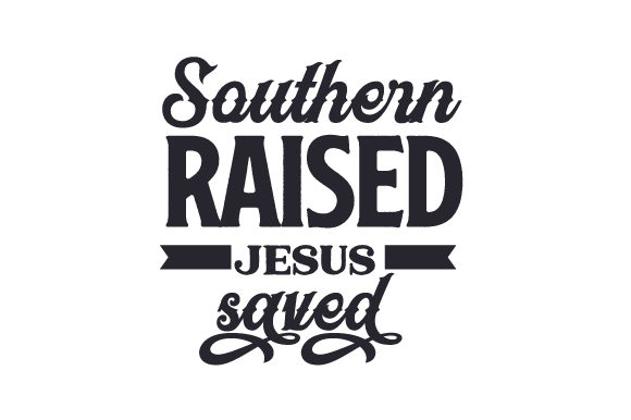 Download Free Southern Raised Jesus Saved Svg Cut File By Creative Fabrica for Cricut Explore, Silhouette and other cutting machines.