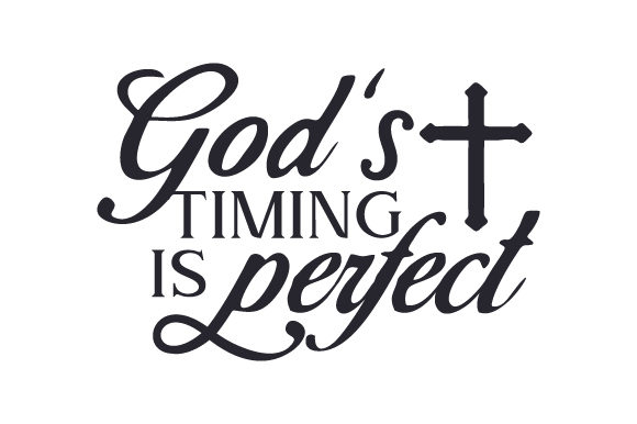 God's Timing is Perfect Religious Craft Cut File By Creative Fabrica Crafts