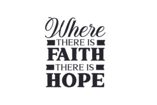 Where There is Faith, There is Hope Religious Craft Cut File By Creative Fabrica Crafts