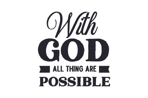 With God All Thing Are Possible Religioso Archivo de Corte Craft Por Creative Fabrica Crafts