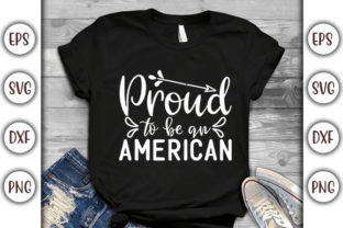 Print on Demand: 4th of July Quotes Design,  Proud to Be Graphic Print Templates By GraphicsBooth