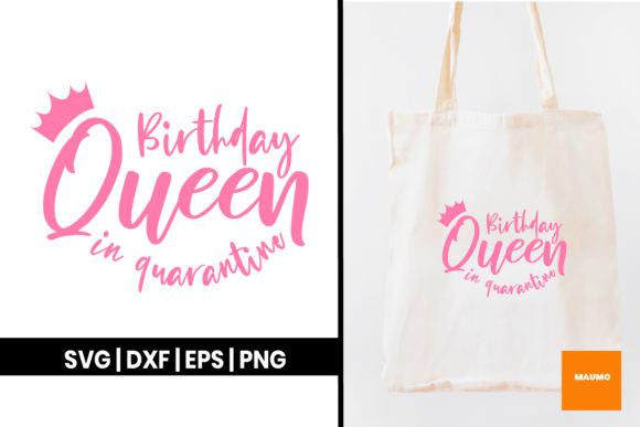 Download Free Birthday Queen In Quarantine Craft Graphic By Maumo Designs for Cricut Explore, Silhouette and other cutting machines.