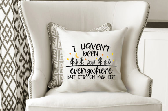 Print on Demand: Camping - I Haven't Been Everywhere Graphic Crafts By Simply Cut Co