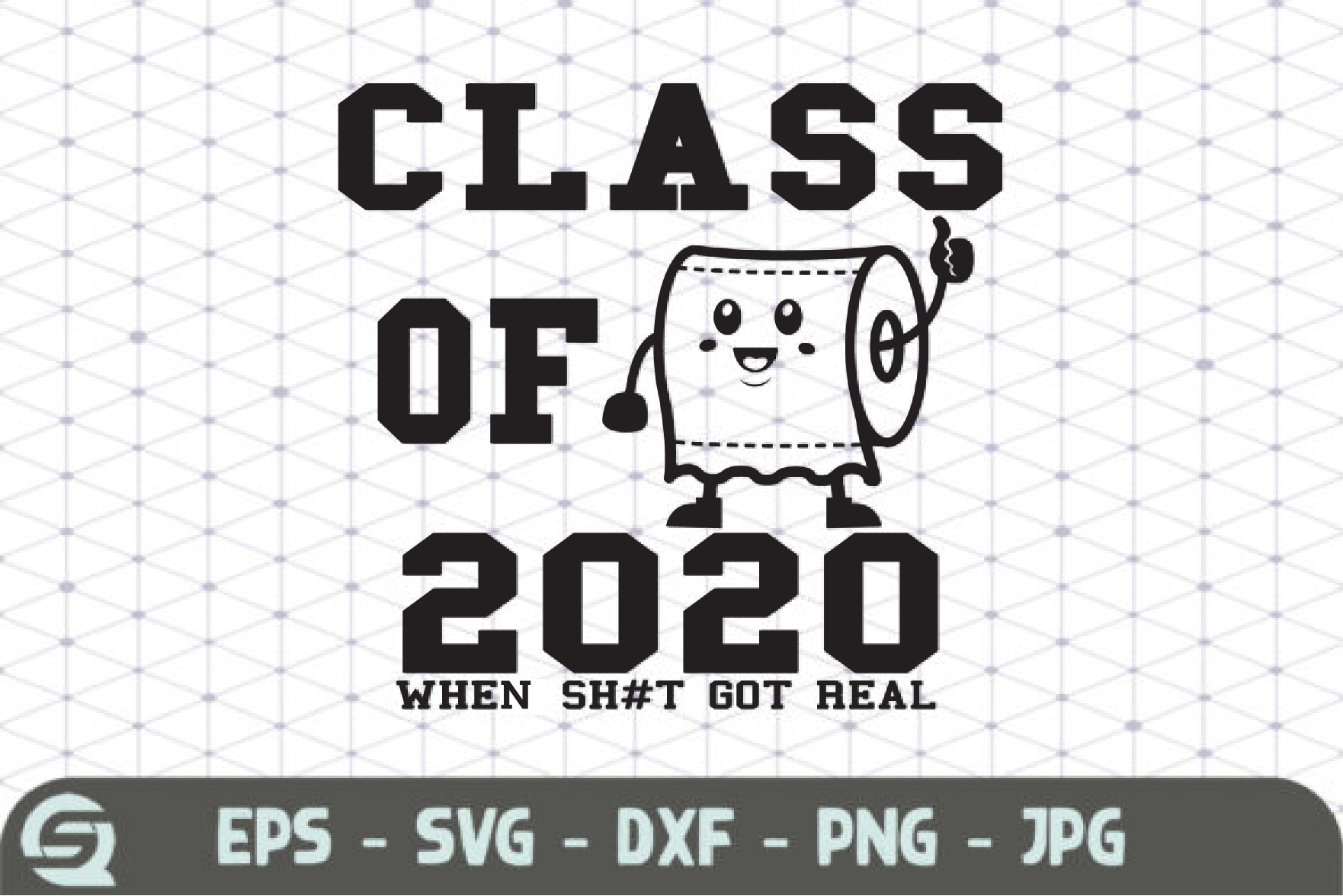 Download Free Class Of 2020 When Sh T Gets Real 1 Graphic By Crafty Files for Cricut Explore, Silhouette and other cutting machines.