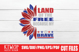 Print on Demand: Land of the Free Because of the Brave Gráfico Crafts Por KtwoP