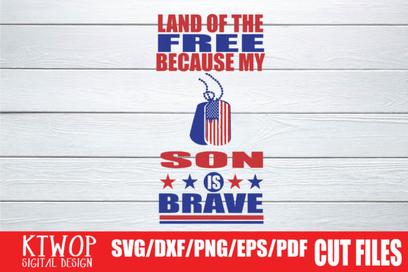 Download Free Land Of The Free Because My Son Is Brave Graphic By Ktwop Creative Fabrica for Cricut Explore, Silhouette and other cutting machines.