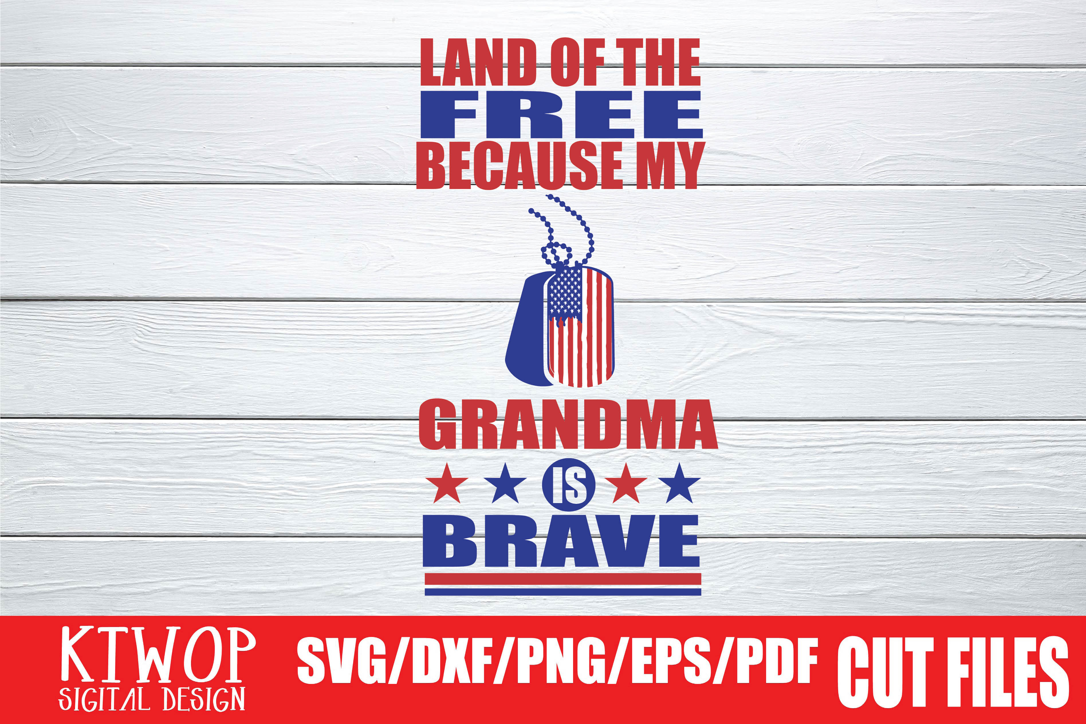 Download Free Land Of The Free Because My Grandma Is Brave Graphic By Ktwop for Cricut Explore, Silhouette and other cutting machines.