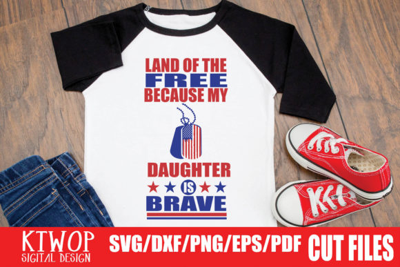 Download Free Land Of The Free Because My Daughter Is Brave Graphic By Ktwop for Cricut Explore, Silhouette and other cutting machines.