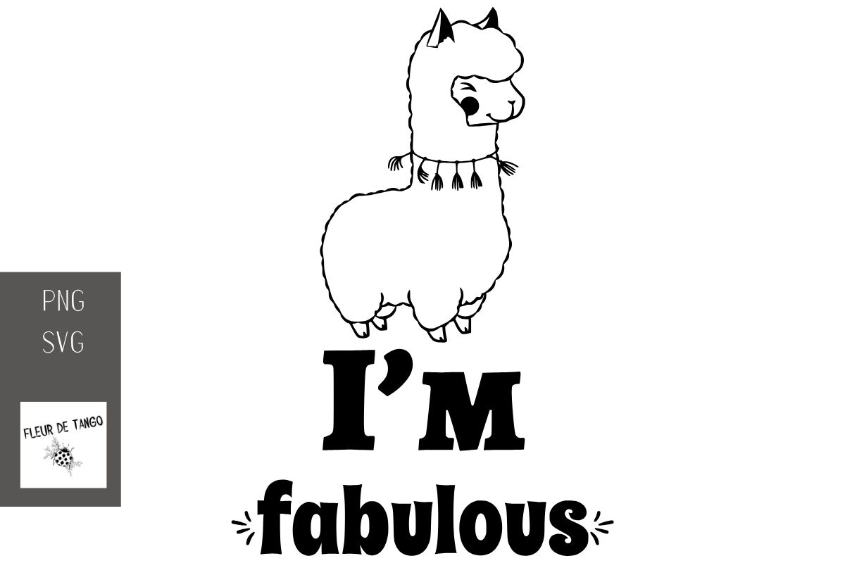 Download Free I M Fabulous Graphic By Fleur De Tango Creative Fabrica for Cricut Explore, Silhouette and other cutting machines.