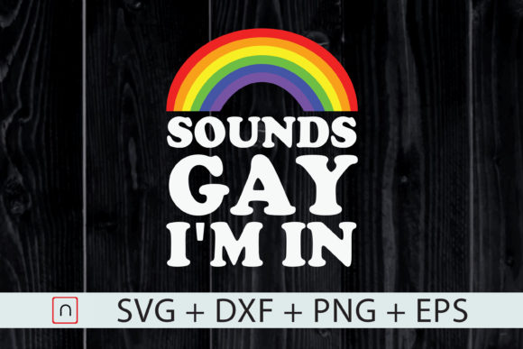 Print on Demand: LGBT, Sounds Gay I'm in, Pride Rainbow Grafik Druck-Templates von Novalia