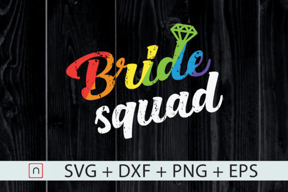 Download Free Lgbt Bride Squad Bachelorette Gift Graphic By Novalia for Cricut Explore, Silhouette and other cutting machines.