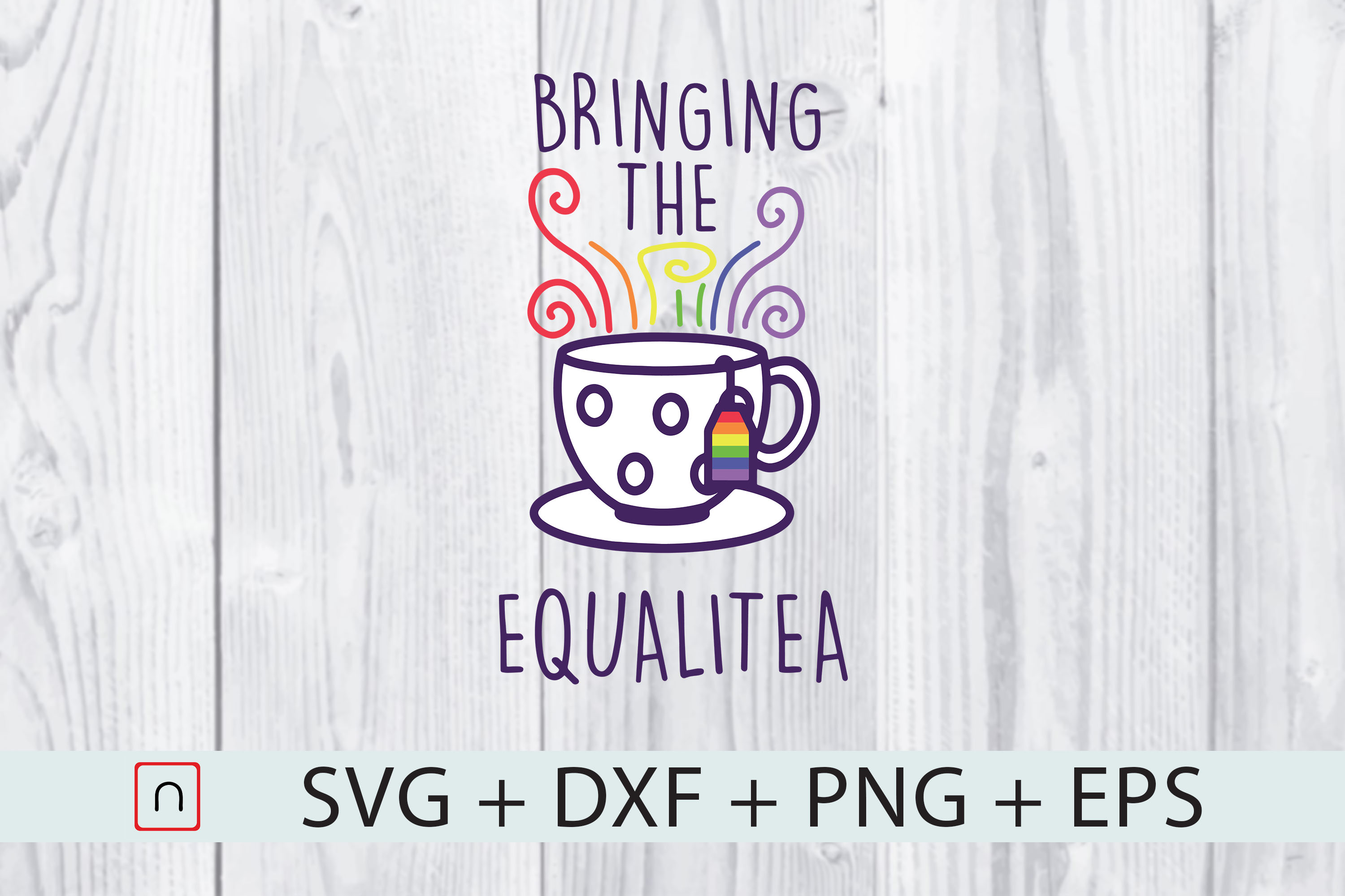 Download Free Lgbt Bringing The Equalitea Pride Month Graphic By Novalia for Cricut Explore, Silhouette and other cutting machines.