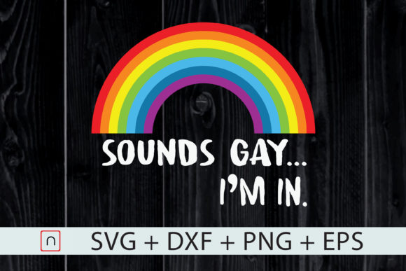 Download Free Lgbt Sounds Gay I M In Rainbow Pride Graphic By Novalia for Cricut Explore, Silhouette and other cutting machines.