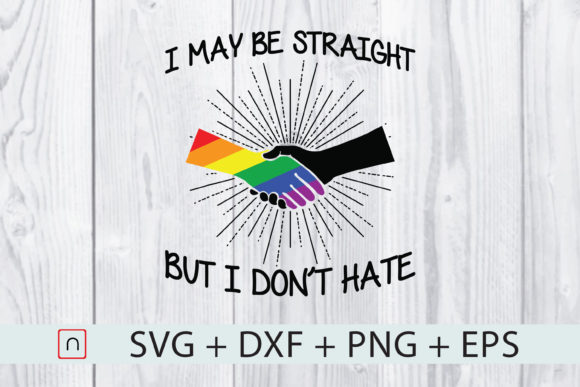 Download Free Lgbt Straight But I Don T Hate Ally Gay Graphic By Novalia for Cricut Explore, Silhouette and other cutting machines.