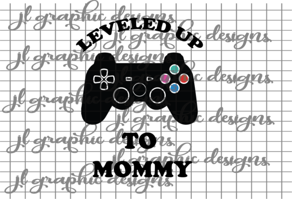 Download Free Leveled Up To Mommy Gamer Graphic By Jl Designs Creative Fabrica for Cricut Explore, Silhouette and other cutting machines.