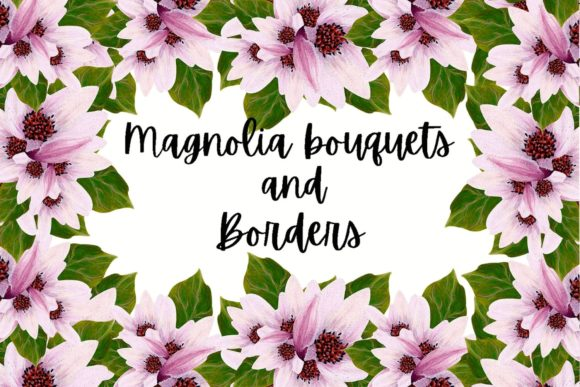Print on Demand: Magnolia Bouquets and Borders Graphic Illustrations By Andreea Eremia Design