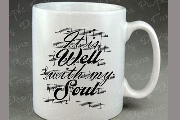 Download Free Music It Is Well With My Soul Hymn Graphic By Heather Terry Creative Fabrica for Cricut Explore, Silhouette and other cutting machines.