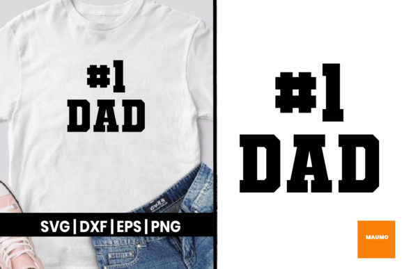 Download Free Number One Dad Quote Graphic By Maumo Designs Creative Fabrica for Cricut Explore, Silhouette and other cutting machines.