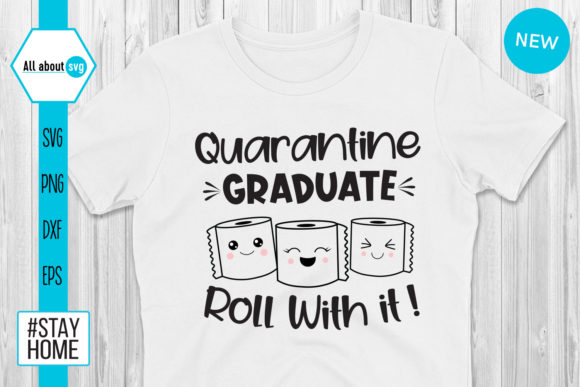 Download Free Quarantine Graduate Roll With It Graphic By All About Svg for Cricut Explore, Silhouette and other cutting machines.