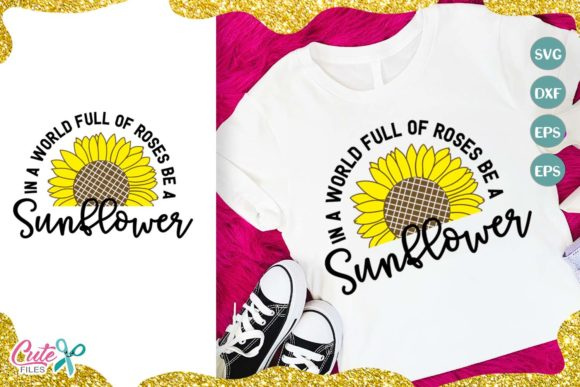 Download Free Sunflower Saying Cut File Graphic By Cute Files Creative Fabrica for Cricut Explore, Silhouette and other cutting machines.