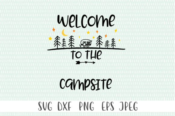 Download Free Welcome To The Name Campsite Graphic By Simply Cut Co for Cricut Explore, Silhouette and other cutting machines.