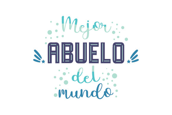 Mejor Abuelo Del Mundo Father's Day Craft Cut File By Creative Fabrica Crafts