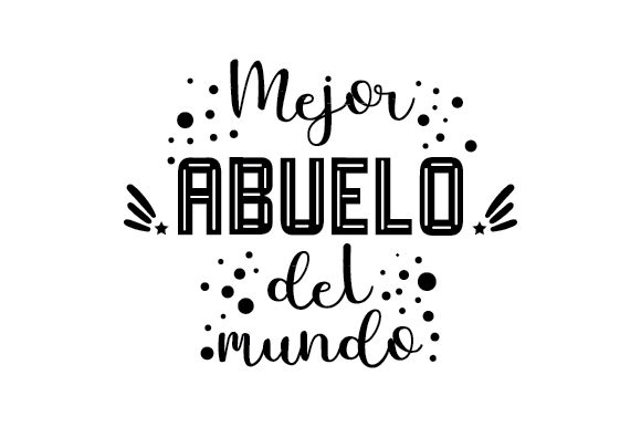 Download Free Mejor Abuelo Del Mundo Svg Cut File By Creative Fabrica Crafts for Cricut Explore, Silhouette and other cutting machines.