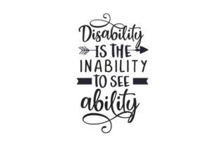 Disability is the Inability to See Ability Special Needs Craft Cut File By Creative Fabrica Crafts