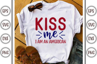 Print on Demand: 4th of July Design, Kiss Me I Am an Graphic Print Templates By GraphicsBooth