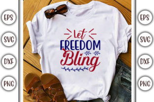 Print on Demand: 4th of July Design, Let Freedom Bling Graphic Print Templates By GraphicsBooth