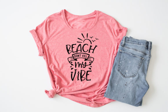Download Free Beach Beach Don T Kill My Vibe Graphic By Simply Cut Co for Cricut Explore, Silhouette and other cutting machines.