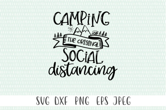 Print on Demand: Camping the Original Social Distancing Graphic Crafts By Simply Cut Co