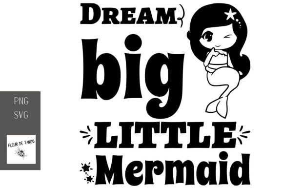 Download Free Dream Big Little Mermaid Graphic By Fleur De Tango Creative for Cricut Explore, Silhouette and other cutting machines.