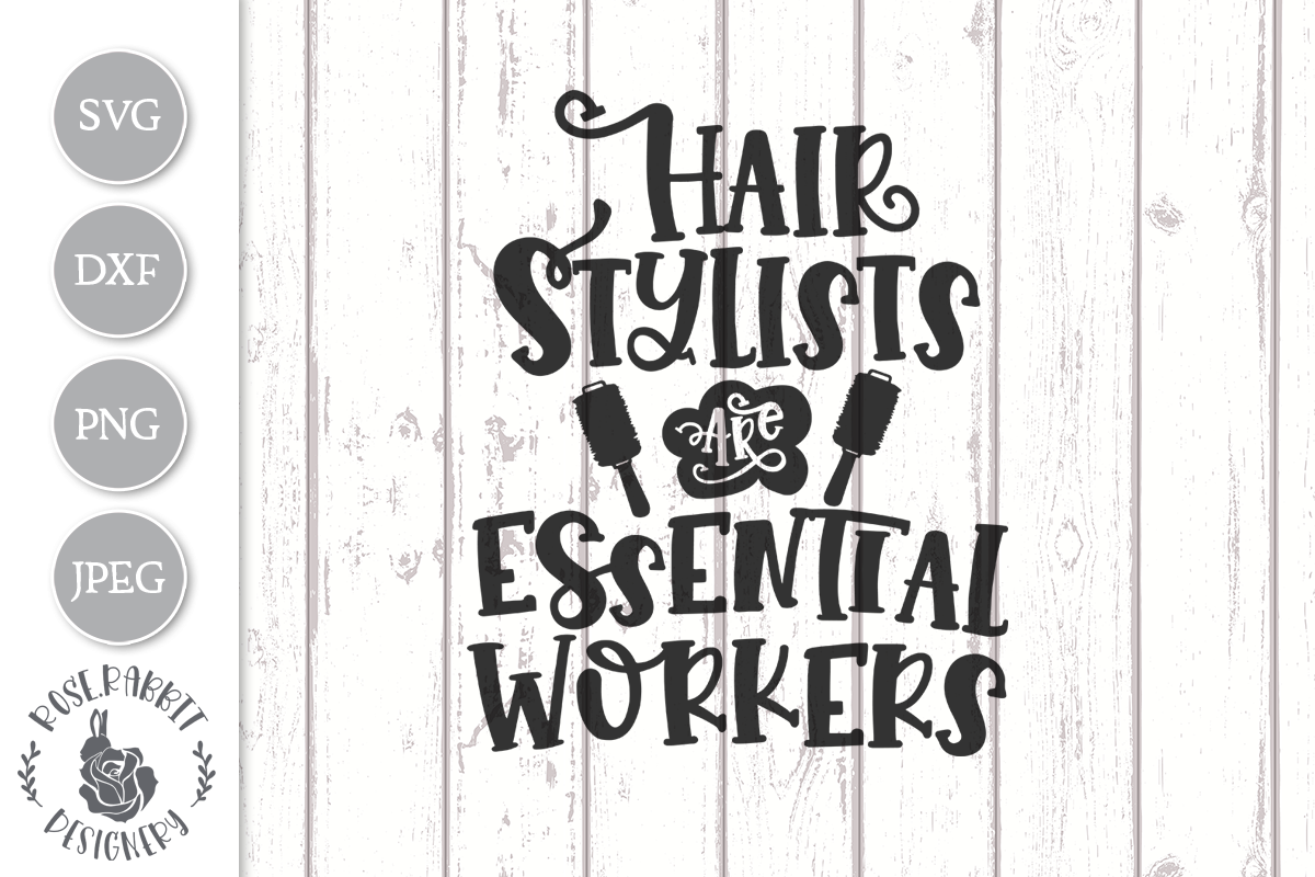 Download Free Hair Stylists Are Essential Workers Graphic By Rose Rabbit for Cricut Explore, Silhouette and other cutting machines.