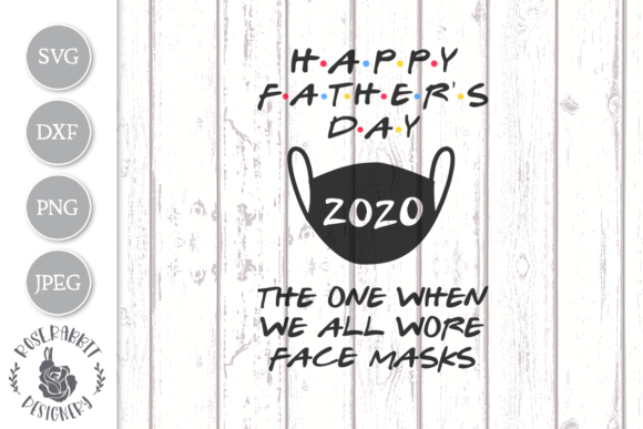 Download Free Happy Father S Day 2020 File Graphic By Rose Rabbit Designery for Cricut Explore, Silhouette and other cutting machines.