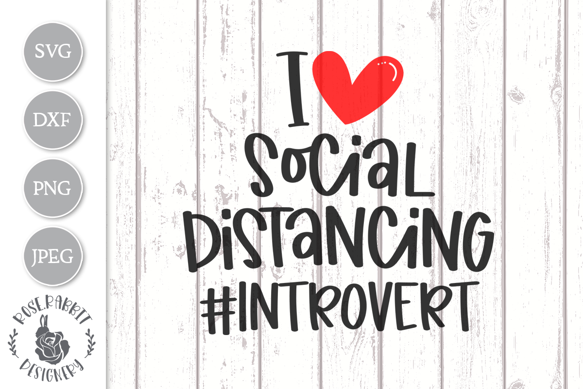 Download Free I Heart Social Distancing Cut File Graphic By Rose Rabbit for Cricut Explore, Silhouette and other cutting machines.