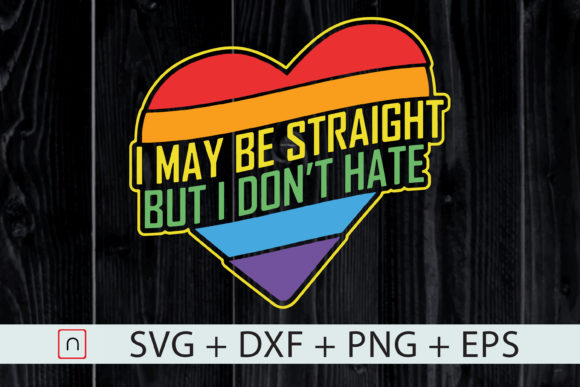 Print on Demand: I May Be Straight but I Don't Hate, LGBTQ Graphic Print Templates By Novalia