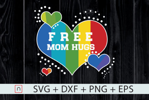 Download Free Lgbt Pride Free Mom Hugs Rainbow Pride Graphic By Novalia for Cricut Explore, Silhouette and other cutting machines.