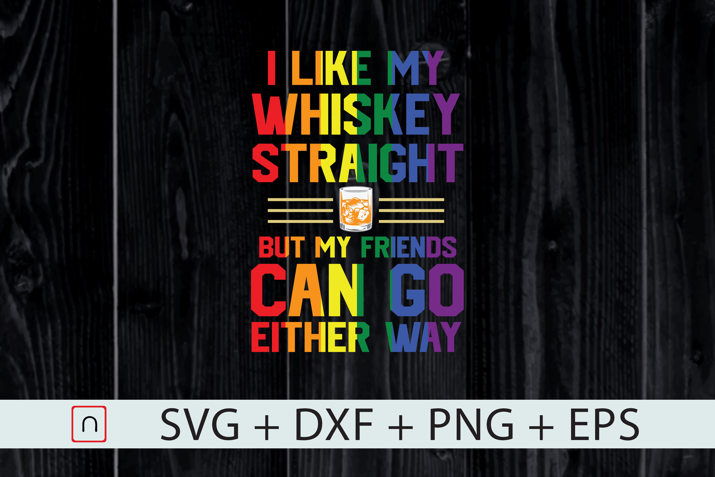 Download Free Lgbtq Gay Pride Whiskey Straight Graphic By Novalia Creative for Cricut Explore, Silhouette and other cutting machines.