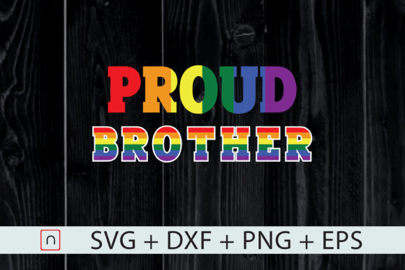 Download Free Proud Brother Gay Pride Month Lgbt Graphic By Novalia for Cricut Explore, Silhouette and other cutting machines.